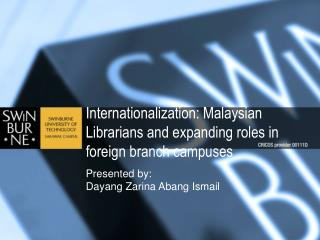 Internationalization: Malaysian Librarians and expanding roles in foreign branch campuses