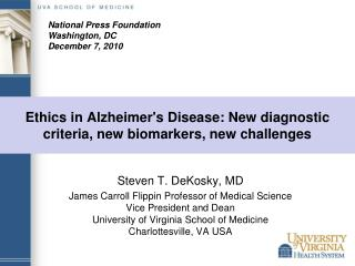 Ethics in Alzheimers Disease: New diagnostic criteria, new biomarkers, new challenges