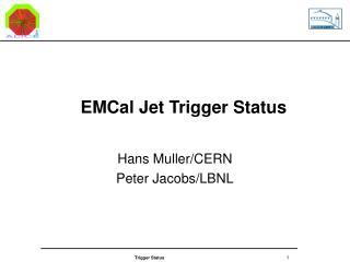EMCal Jet Trigger Status