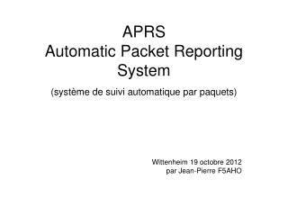 APRS Automatic Packet Reporting System  (système de suivi automatique par paquets)