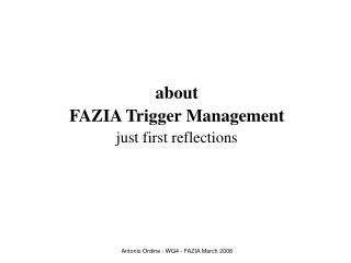 about FAZIA Trigger Management just first reflections