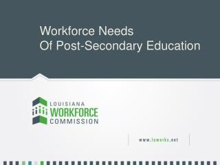 Workforce Needs Of Post-Secondary Education