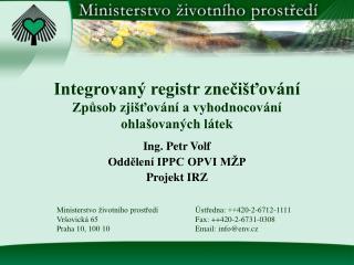 Integrovaný registr znečišťování Způsob zjišťování a vyhodnocování  ohlašovaných látek