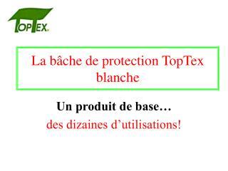 La b�che de protection TopTex blanche