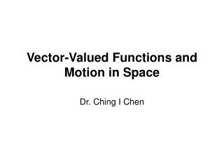 Vector-Valued Functions and Motion in Space