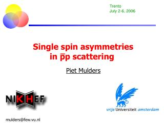 Single spin asymmetries  in pp scattering