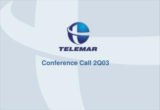 Conference Call 2Q03