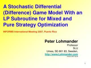 Peter Lohmander Professor  SLU  Umea, SE-901 83, Sweden,  Lohmander