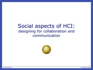 Social aspects of HCI: designing for collaboration and communication