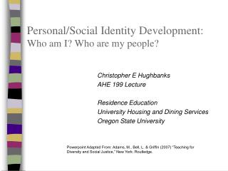 Personal/Social Identity Development:  Who am I? Who are my people?