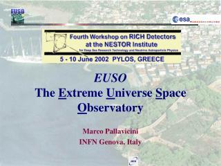 EUSO The  E xtreme  U niverse  S pace  O bservatory