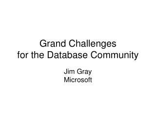 Grand Challenges  for the Database Community