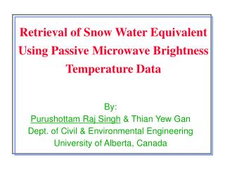 Retrieval of Snow Water Equivalent Using Passive Microwave Brightness Temperature Data