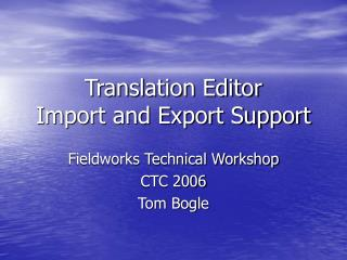 Translation Editor Import and Export Support