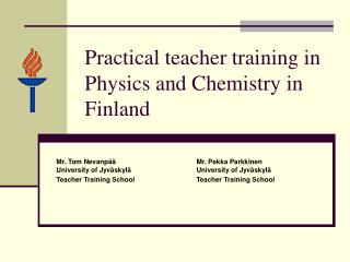 Practical teacher training in Physi cs and Chemistry in Finland