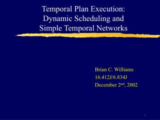 Temporal Plan Execution:  Dynamic Scheduling and  Simple Temporal Networks