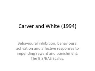 Carver and White (1994)