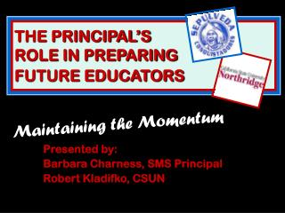 THE PRINCIPAL'S  ROLE IN PREPARING  FUTURE EDUCATORS