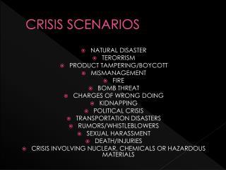 CRISIS SCENARIOS