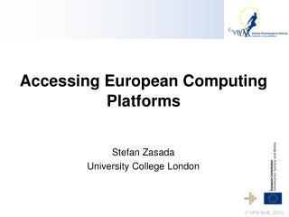 Accessing European Computing Platforms