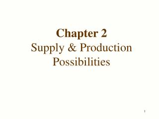 Chapter 2 Supply & Production Possibilities