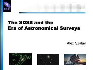 The SDSS and the  Era of Astronomical Surveys