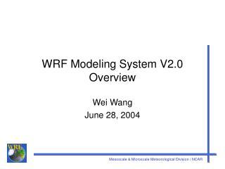 WRF Modeling System V2.0 Overview