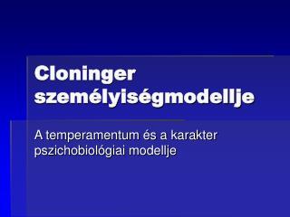 Cloninger személyiségmodellje