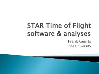 STAR Time of Flight software & analyses