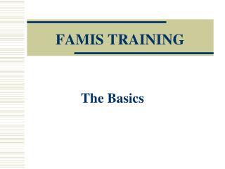 FAMIS TRAINING
