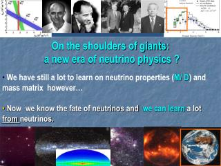 On the shoulders of giants:  a new era of neutrino physics ?