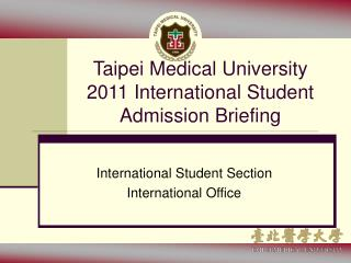 Taipei Medical University 2011 International Student Admission Briefing