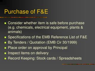 Purchase of F&E
