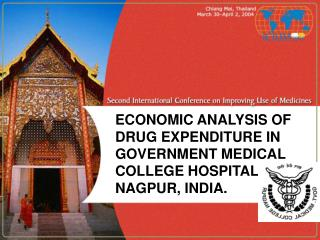 ECONOMIC ANALYSIS OF DRUG EXPENDITURE IN GOVERNMENT MEDICAL COLLEGE HOSPITAL NAGPUR, INDIA.