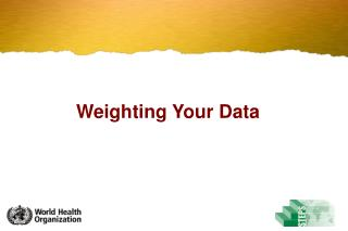 Weighting Your Data