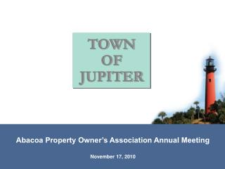 Abacoa Property Owner's Association Annual Meeting November 17, 2010