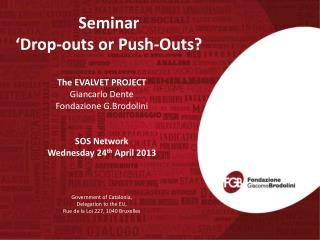 Seminar  � Drop-outs or Push-Outs?