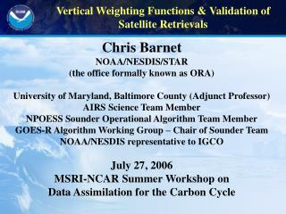 Chris Barnet NOAA/NESDIS/STAR (the office formally known as ORA)
