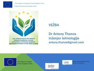 VEŽBA Dr Antony Thanos inženjer tehnologije antony.thanos@gmail