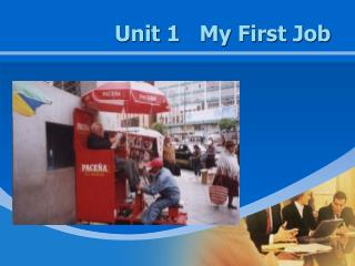 Unit 1   My First Job