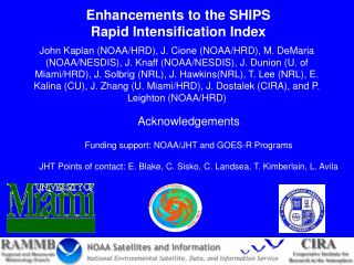 Acknowledgements Funding support: NOAA/JHT and GOES-R Programs