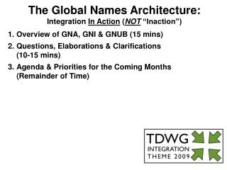 "The Global Names Architecture: Integration  In Action  ( NOT  ""Inaction"")"