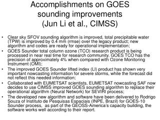Accomplishments on GOES  sounding improvements (Jun Li et al., CIMSS)
