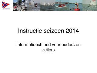 Instructie seizoen 2014
