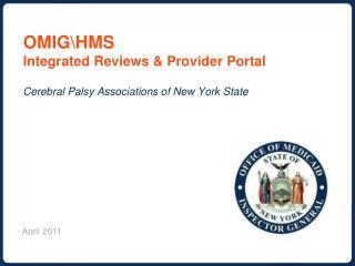 OMIG\ HMS  Integrated Reviews & Provider Portal