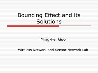 Bouncing Effect and its Solutions