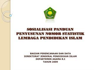 SOSIALISASI PANDUAN PENYUSUNAN NOMOR STATISTIK LEMBAGA PENDIDIKAN ISLAM