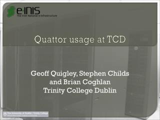 Quattor usage at TCD