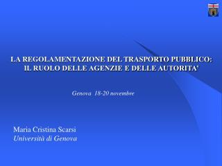 LA REGOLAMENTAZIONE DEL TRASPORTO PUBBLICO: IL RUOLO DELLE AGENZIE E DELLE AUTORITA'