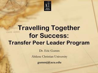 Travelling Together  for Success: Transfer Peer Leader Program